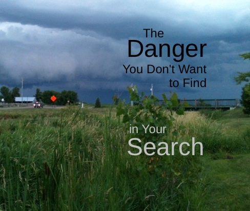 The Danger You Don't Want to Find in Your Search